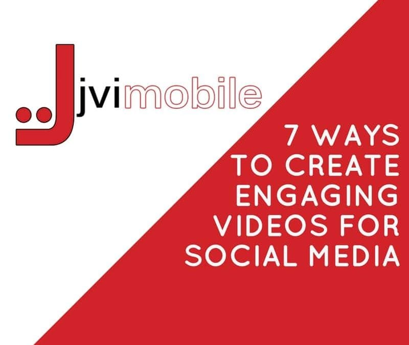 7 Ways to Create Engaging Videos for Social Media