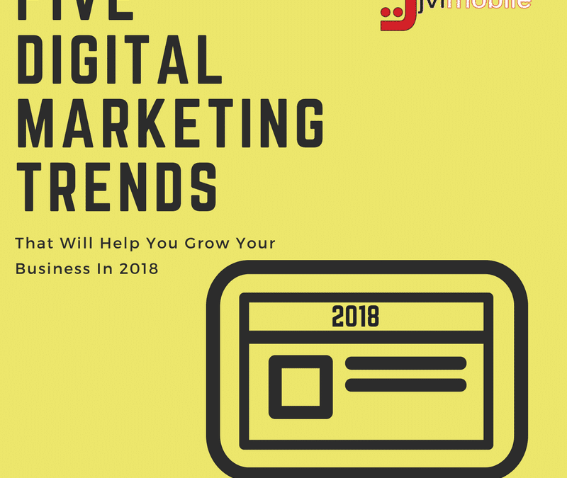 Five Digital Marketing Trends for 2018