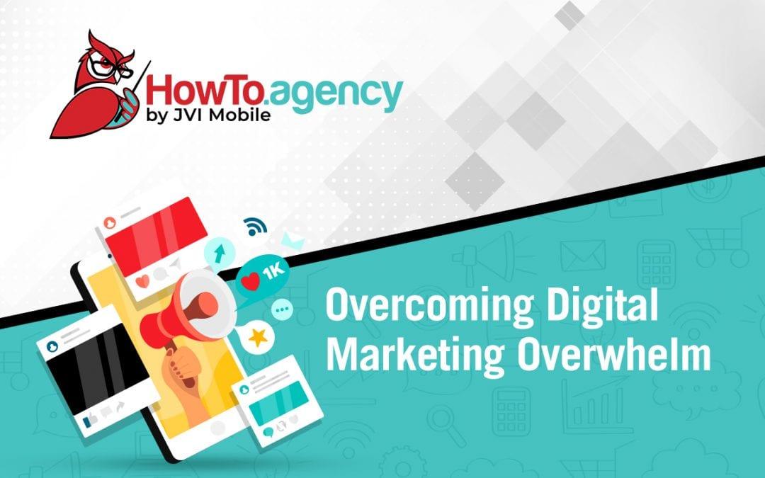 Overcoming Digital Marketing Overwhelm
