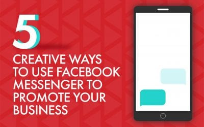 5 Creative Ways to Use Facebook Messenger to Promote Your Business